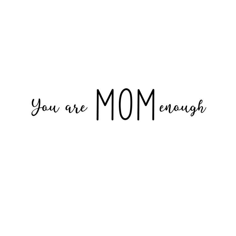 You Are Mom Enough